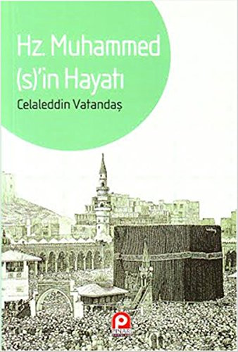 Hz.Muhammed'in Hayatı